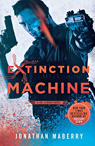 Extinction Machine: 5 (Joe Ledger, 5) from St. Martin's Griffin
