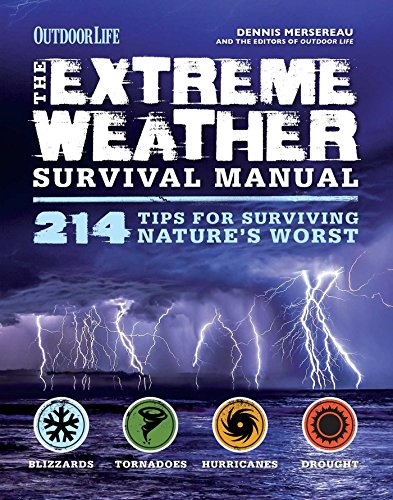 Extreme Weather Survival Manual: 343 Tips for Surviving Nature's Worst from Weldon Owen, Incorporated