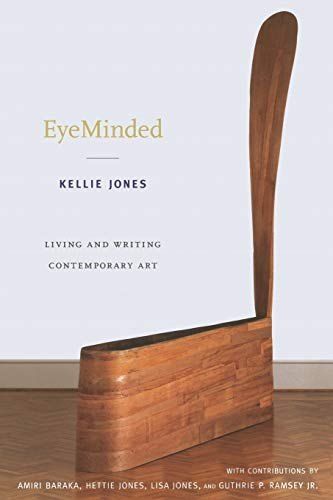 EyeMinded: Living and Writing Contemporary Art from Duke University Press