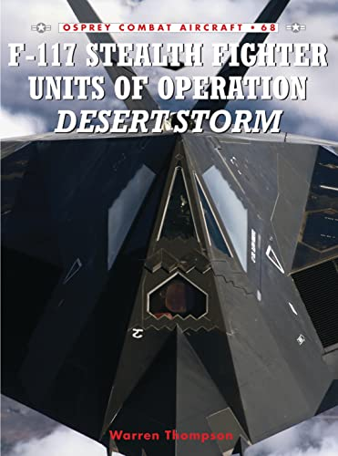 F-117 Stealth Fighter Units of Operation Desert Storm (Combat Aircraft) from Osprey Publishing