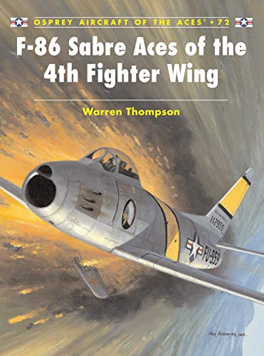 F-86 Sabre Aces of the 4th Fighter Wing (Aircraft of the Aces) from Osprey Publishing