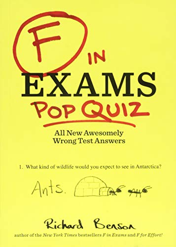 F in Exams: Pop Quiz: All New Awesomely Wrong Test Answers from Chronicle Books