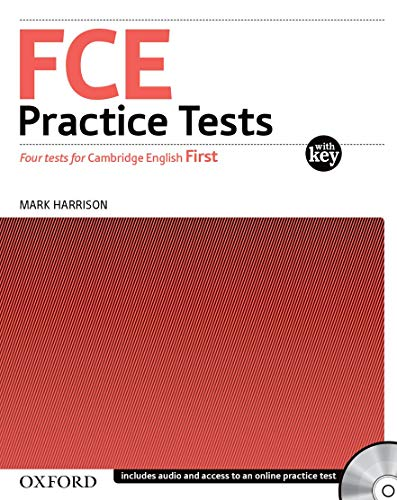 FCE Practice Tests:: Practice Tests With Key and Audio CDs Pack: Practice tests for the <em>Cambridge English: First (FCE)</em> exam from OUP Oxford