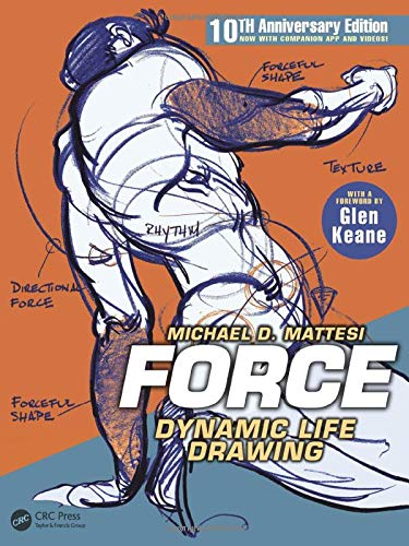 FORCE: Dynamic Life Drawing: 10th Anniversary Edition (Force Drawing Series) from CRC Press
