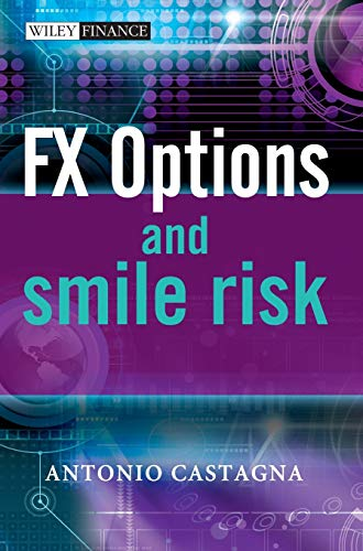 FX Options and Smile Risk: 465 (The Wiley Finance Series) from John Wiley & Sons