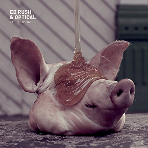 Fabriclive 82: Ed Rush & Optical