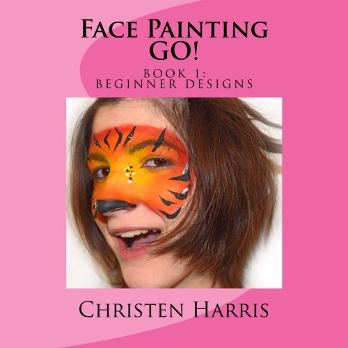 Face Painting GO: Book 1 Beginner Designs from Createspace Independent Publishing Platform