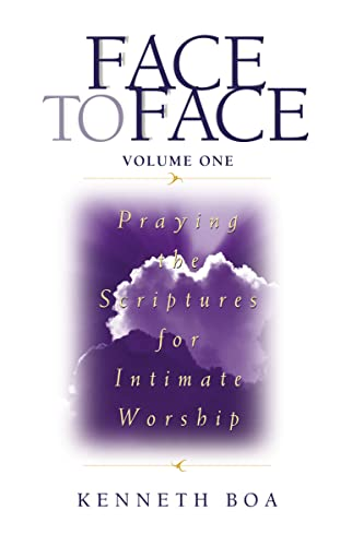 Face to Face: Praying the Scriptures for Intimate Worship: Praying the Scriptures for Intimate Worship v. 1 (Face to Face / Intimate Worship) from Zondervan