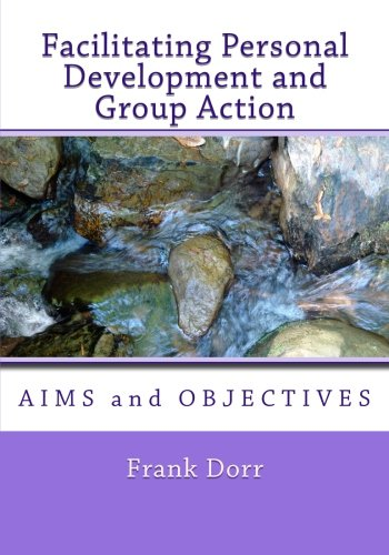 Facilitating Personal Development and Group Action: Aims and Objectives from CreateSpace Independent Publishing Platform