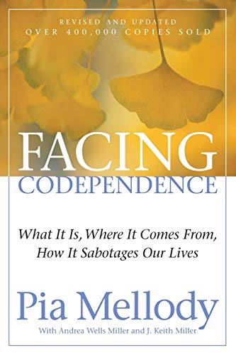Facing Codependence: What It Is, Where It Comes from, How It Sabotages Our Lives from HarperOne