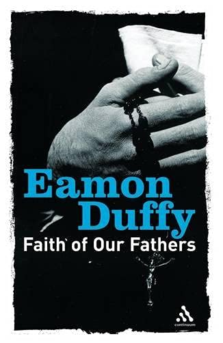 Faith of Our Fathers: Reflections on Catholic Tradition (Continuum Icons Series) from Bloomsbury 3PL