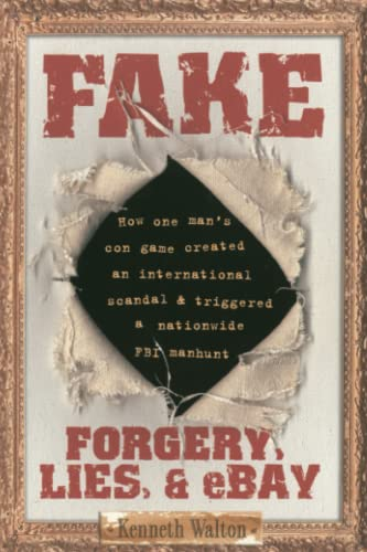 Fake: Forgery, Lies, & eBay: Forgery, Lies, & Ebay from Gallery Books