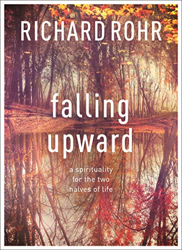 Falling Upward: A Spirituality for the Two Halves of Life from SPCK Publishing