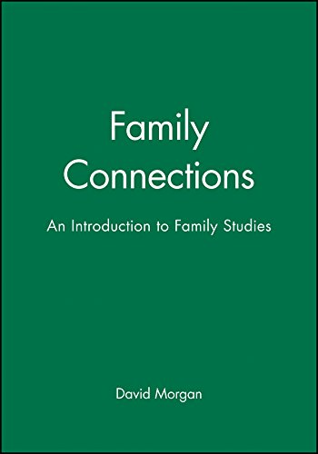 Family Connections: An Introduction to Family Studies: His Life and Work from Polity Press