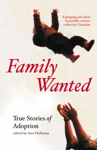 Family Wanted: True Stories of Adoption from Granta Books