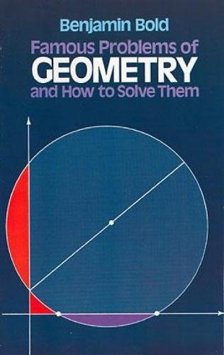 Famous Problems in Geometry and How to Solve Them (Dover Books on Mathematics) from Dover Publications Inc.