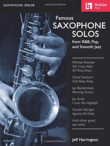 Famous Saxophone Solos - From R&B, Pop And Smooth Jazz from Hal Leonard