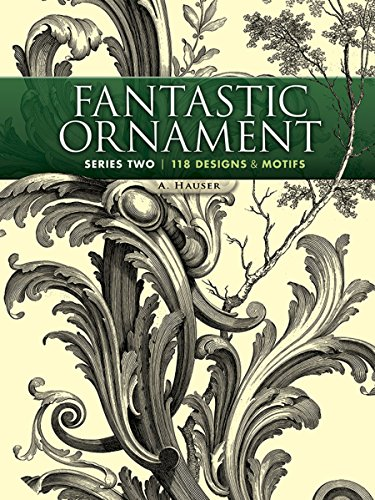Fantastic Ornament, Series Two: 118 Designs and Motifs (Dover Pictorial Archive) from Dover Publications Inc.