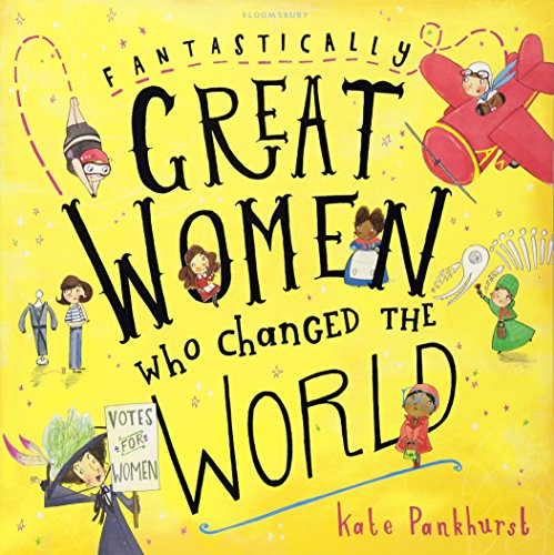 Fantastically Great Women Who Changed The World from Bloomsbury Publishing PLC