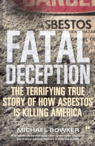 Fatal Deception: The Terrifying True Story Of How Asbestos Is Killing America from Atria Books