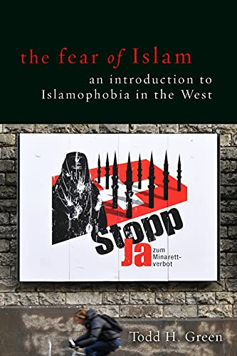 Fear of Islam, the: An Introduction to Islamophobia in the West from Fortress Press,U.S.