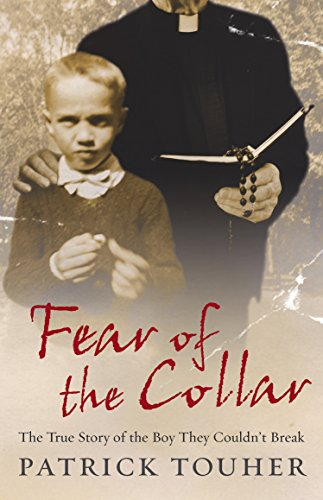 Fear of the Collar: The True Story of the Boy They Couldn't Break from Ebury Press