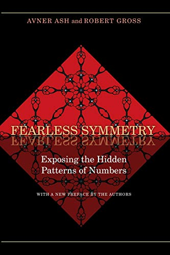 Fearless Symmetry: Exposing the Hidden Patterns of Numbers from Princeton University Press