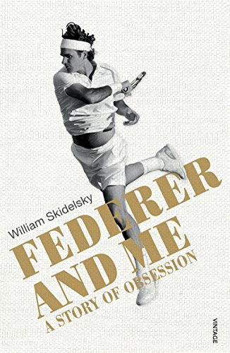 Federer and Me: A Story of Obsession from Vintage Publishing