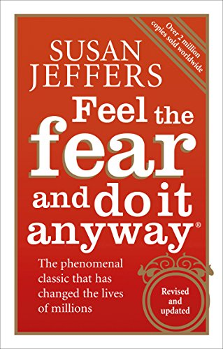 Feel The Fear And Do It Anyway: How to Turn Your Fear and Indecision into Confidence and Action from Vermilion