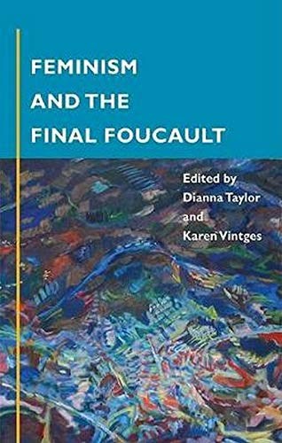 Feminism and the Final Foucault from University of Illinois Press