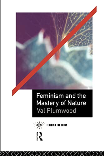 Feminism and the Mastery of Nature (Opening Out: Feminism for Today) from Routledge