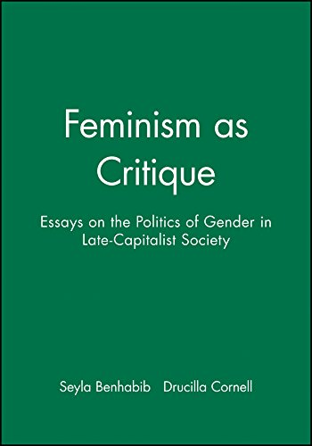 Feminism as Critique: Essays on the Politics of Gender in Late-Capitalist Societies: Essays on the Politics of Gender in Late-Capitalist Society (Feminist Perspectives) from Polity Press