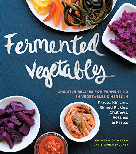Fermented Vegetables from Storey Publishing LLC