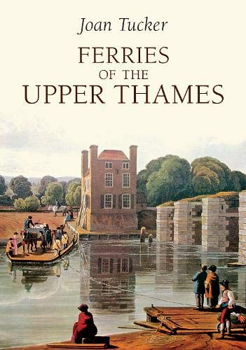 Ferries of the Upper Thames from Amberley Publishing