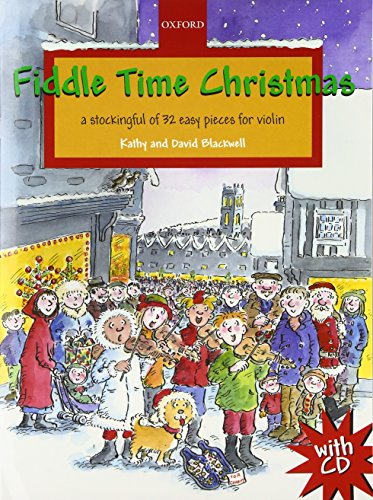 Fiddle Time Christmas + CD: A stockingful of 32 easy pieces for violin from Oxford University Press