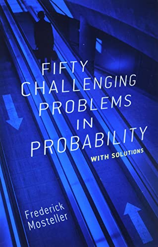 Fifty Challenging Problems in Probability with Solutions (Dover Books on Mathematics) from Dover Publications Inc.