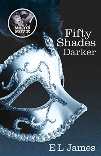 Fifty Shades Darker: Book Two of the Fifty Shades Trilogy (Fifty Shades of Grey Series) from E. L. James