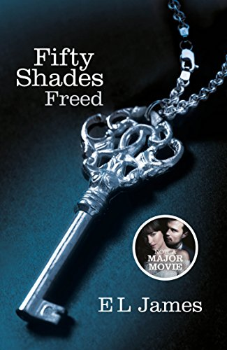 Fifty Shades Freed: Book Three of the Fifty Shades Trilogy (Fifty Shades of Grey Series) from Arrow