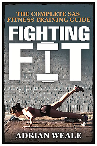 Fighting Fit: The complete SAS fitness training guide: Complete SAS Fitness Training Handbook from Orion