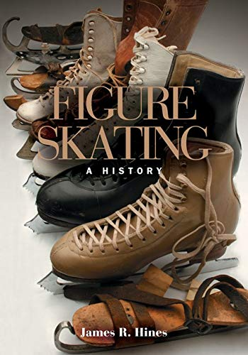 Figure Skating: A HISTORY from University of Illinois Press
