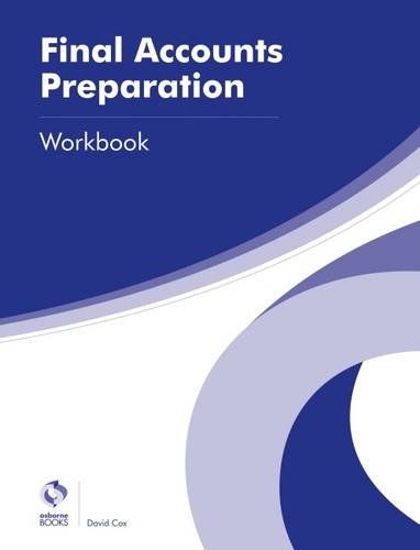 Final Accounts Preparation Workbook (AAT Advanced Diploma in Accounting) from Osborne Books Ltd