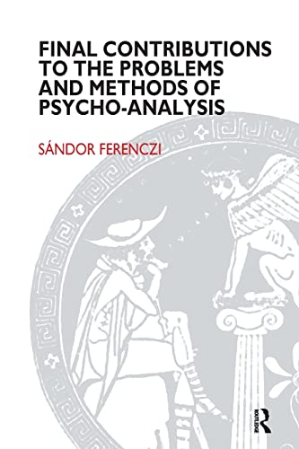Final Contributions to the Problems and Methods of Psycho-analysis (Maresfield Library) from Karnac Books