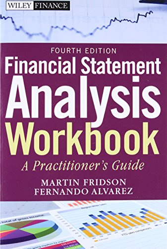 Financial Statement Analysis Workbook: A Practitioner's Guide, 4th Edition: 599 (Wiley Finance) from Wiley