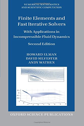 Finite Elements and Fast Iterative Solvers: With Applications In Incompressible Fluid Dynamics (Numerical Mathematics And Scientific Computation) from Oxford University Press