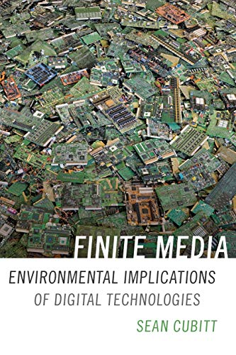 Finite Media: Environmental Implications of Digital Technologies (a Cultural Politics Book) from Duke University Press Books