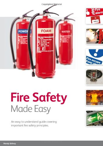 Fire Safety Made Easy: An Easy to Understand Guide Covering Important Fire Safety Principles from Qualsafe Limited