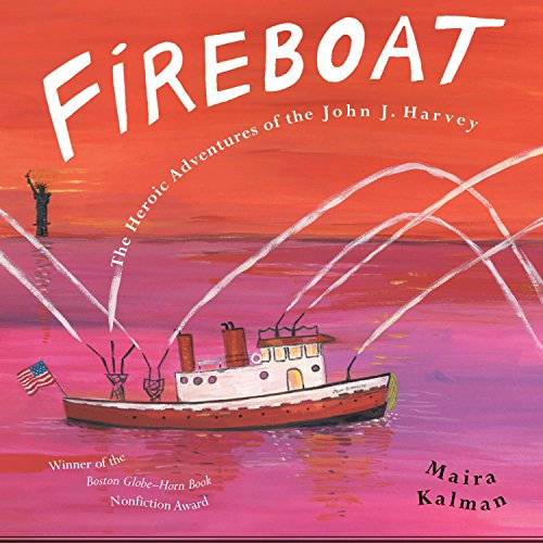 Fireboat: The Heroic Adventures of the John J. Harvey (Picture Puffin Books (Paperback)) from Puffin Books