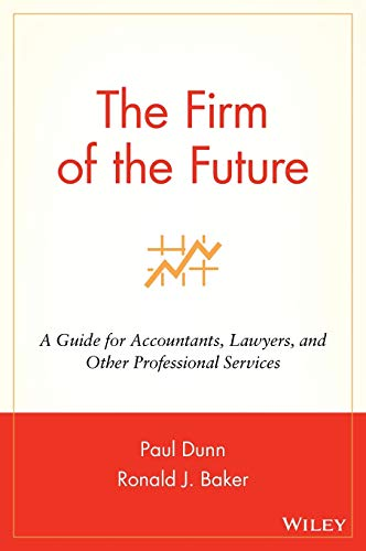 Firm of the Future: A Guide for Accountants, Lawyers, and Other Professional Services from John Wiley & Sons
