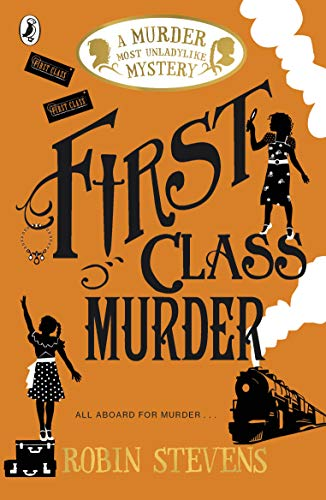 First Class Murder: A Murder Most Unladylike Mystery from Puffin