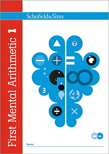 First Mental Arithmetic Book 1: Year 1, Ages 5-6 from Schofield & Sims Ltd